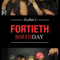 Joshin's Fortieth Birthday